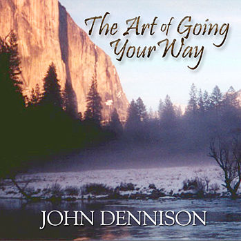 The Art of Going Your Way 2-CD set by John Dennison